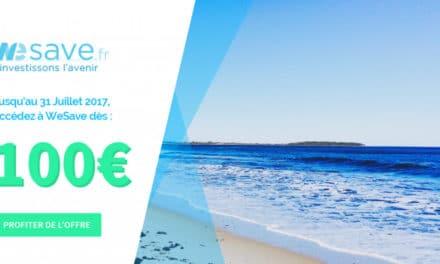 CODE PROMO WESAVE : souscription dès 100€ jusqu'au 31 juillet 2017
