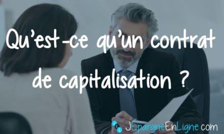Qu'est-ce qu'un contrat de capitalisation ?