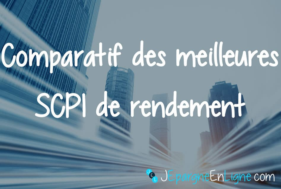 Comparatif SCPI de rendement 2018