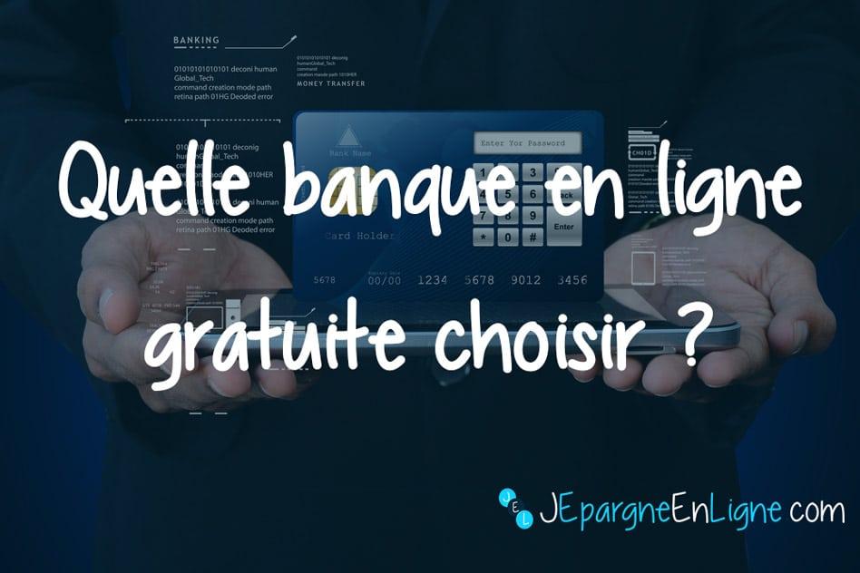 Banque En Ligne Gratuite Choisir La Meilleure Banque