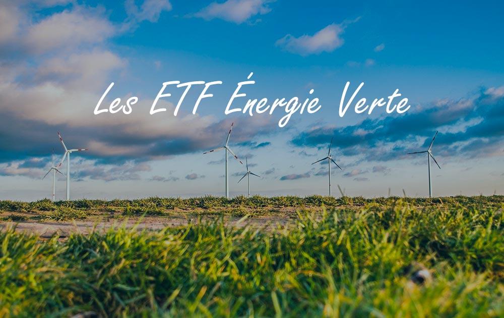 ETF Énergie Renouvelable : comment investir dans l'énergie verte grâce aux trackers ?