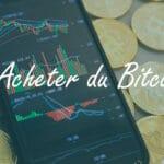 Comment acheter du Bitcoin pour investir ?