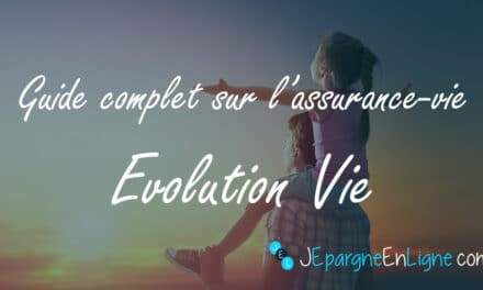 Evolution Vie, le contrat phare d'AssuranceVie.com – Guide et avis 2021