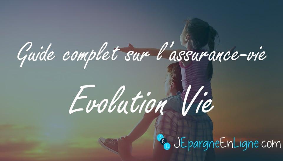 Evolution Vie, le contrat phare d'AssuranceVie.com – Guide et avis 2021