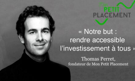 Interview de Thomas Perret, fondateur de Mon Petit Placement, la start-up qui facilite l'investissement pour tous